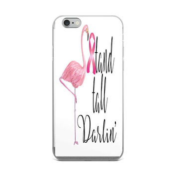 Breast Cancer Gifts, Cancer Awareness Gifts, Cancer Survivor Gift, Flamingo Stand Tall Darlin iPhone Case, Cancer Awareness iPhone Case