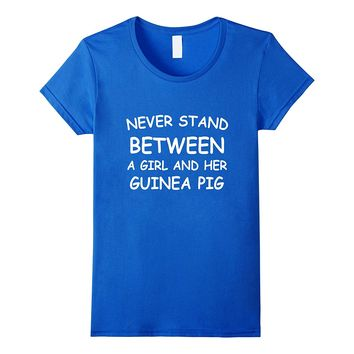 Never Stand Between A Girl And Her Guinea Pig T-Shirt