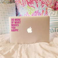 Do More Of What Makes You Happy Laptop Decal