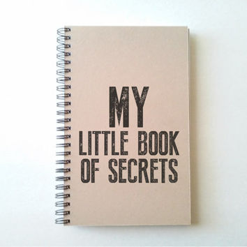 MY Little book of secrets, kraft journal, wire bound notebook, diary, jotter, sketchbook, notepad, typography, letter press, handmade