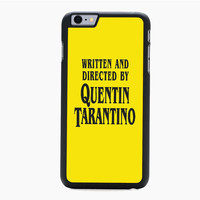 written and directed by quentin tarantino For iPhone 6 Plus iPhone 6 Case
