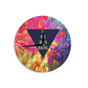 "Ebi Emporium ""Be Bold Brazen Beautiful"" Pink Rainbow Wall Clock"