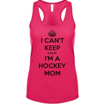 I Can't Keep Calm I'm A Hockey Mom  Women's Tank