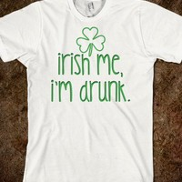 Irish me, I'm Drunk