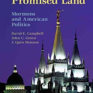 Seeking the Promised Land: Mormons and American Politics (Cambridge Studies in Social Theory, Religion and Politics)