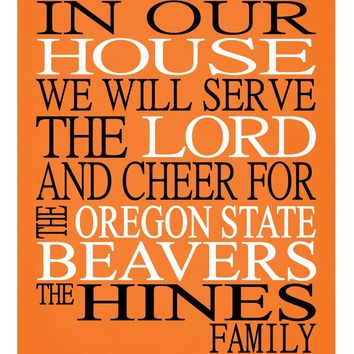 In Our House We Will Serve The Lord And Cheer for The Oregon State Beavers Personalized Christian Print - sports art - multiple sizes