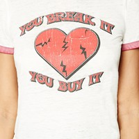 You Break It You Buy It Tee