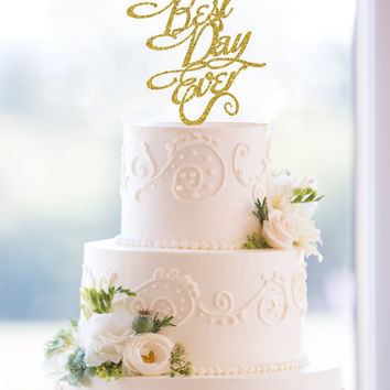Glitter Best Day Ever Wedding Cake Topper in an Elegant Script Font – Custom Wedding Cake Topper Available in 6 Glitter Options