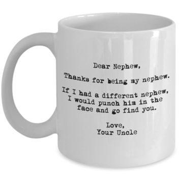 Dear Nephew Punched in the Face Uncle Mug