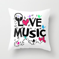 LOVE MUSIC  Throw Pillow by Cindys