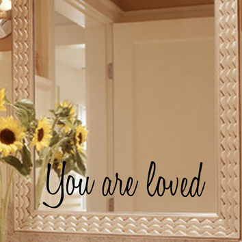 You Are Loved Mirror Decal Sticker / Mirror Decal Sticker / Wall Decal / Wall Quote
