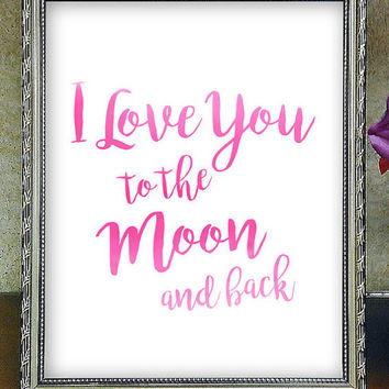 I Love You to The Moon and Back,Nursery Decor, Baby Room Decor, Kids Room Decor,Nursery Printables, Baby Shower Gifts
