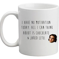Jared Leto and Chocolate mug. Quirky & Unique item. Lovely lovely!