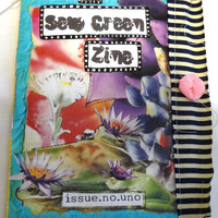 Sew Green  Zine/ Mixed Media/Collage/Ephemera/Journal/Paper Arts/Recycle/ReUse