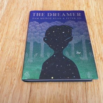 The Dreamer by Pam Muñoz Ryan and Peter Sis (2010, Hardcover, Scholastic)