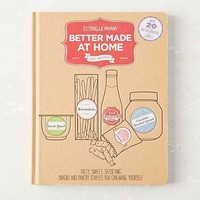 Better Made At Home: Salty, Sweet, And Satisfying Snacks And Pantry Staples You Can Make Yourself By Esterelle Payany- Assorted One