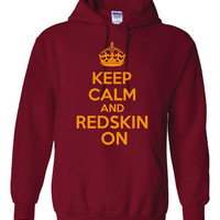 Keep Calm and Redskin On Sweatshirt Men Women Unisex