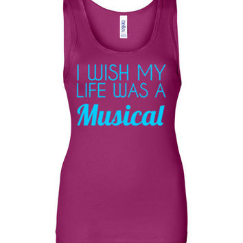 I Wish My Life Was a Musical Tank Top