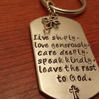 "Hand stamped dog tag key chain ""Live simply, love generously, care deeply, speak kindly, leave the rest to God"" with cross-Christian gift"