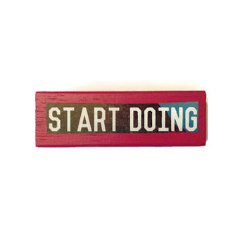 START DOING fridge magnet PINK Upcycled Home Decor Unique Gift Idea