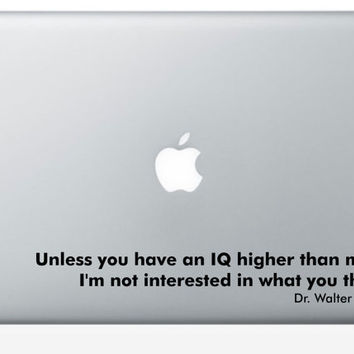 FRINGE Dr Walter Bishop quote laptop vinyl decal