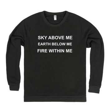 Sky Above Me  Earth Below Me Fire Below Me