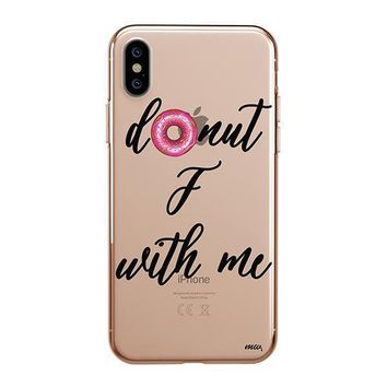 Donut F With Me - iPhone Clear Case