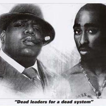 Notorious BIG Tupac Shakur Dead Leaders Poster 24x36