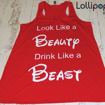 Look Like a Beauty Drink Like a Beast Gym Workout Running Tank. Funny Sexy. Racer Back. Walt Disney parody. Wedding Gift.Bachelorette party