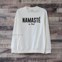 Namaste In Bed Shirt Sweatshirt Sweater – Size XS S M L XL