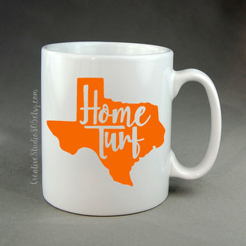 State of Texas - home turf - coffee mug - cute coffee cups - unique coffee mug - personalized coffee mug - girly mug - love coffee mug