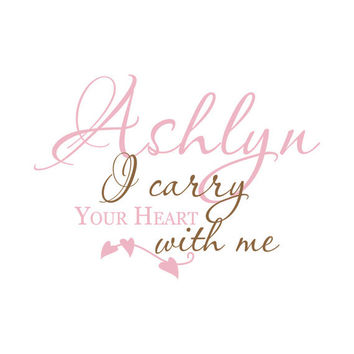Girls Room Wall Decal Quote - I Carry Your Heart With Me Personalized With Baby Name For Baby Boys Or Girls Nursery 22H x 36W CN021
