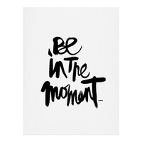 Kal Barteski Be In The Moment Art Print