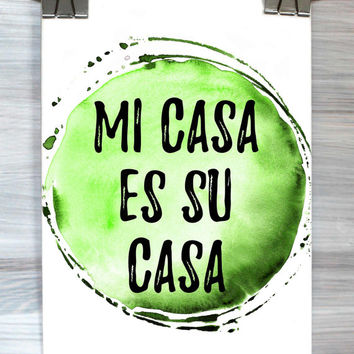 Home Decor Mi Casa Es Su Casa Poster My House Is Your House Quote Typography Print Watercolor Dorm Apartment Wall Art