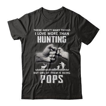 I Love More Than Hunting Being Pops Funny Fathers Day