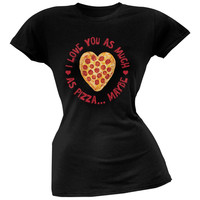 I Love You As Much As Pizza Black Soft Juniors T-Shirt