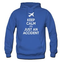 Keep Calm and it's just an accident hoodie