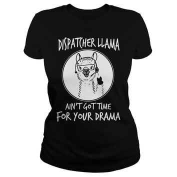 Dental assistant llama ain't got time for your drama Classic Ladies Tee