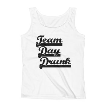 Team Day Drunk - Ladies' Tank