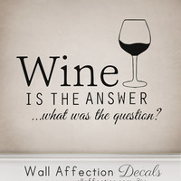 Wine is the answer - Wall decal funny humour alcohol sticker transfer kitchen