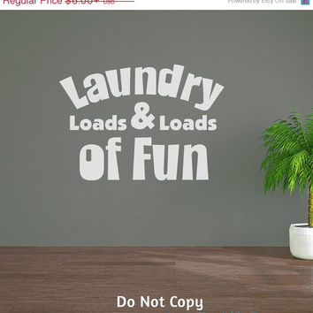 Holiday Sale: Personalized Custom - Laundry Loads Of Fun - Laundry Room Vinyl Wall Decal Sticker Quote Saying Cute Trendy Stylish