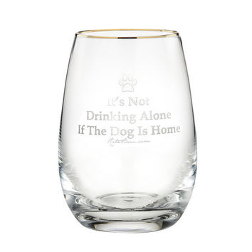 Rita Bean Stemless Wine Glass (Gold Rimmed) - It's Not Drinking Alone If The Dog Is Home (Laser Etched)