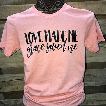 Southern Chics Apparel Love Made Me Grace Saved Me Christian Canvas Girlie Bright T Shirt