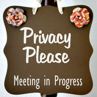 Privacy Please - Meeting In Progress Sign - Business Office Decor, Custom Order Available!