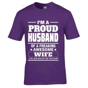I'm A Proud Husband Of A Freaking Awesome Wife. Yes, She Bought Me This Shirt - Funny T-shirt