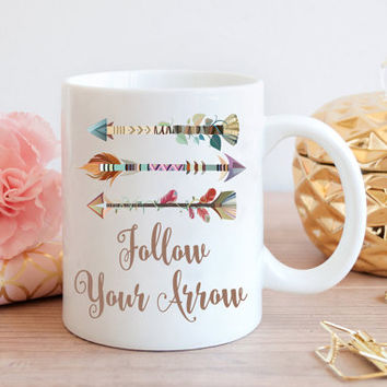 FOLLOW YOUR ARROW Coffee Mug, Tribal Aztec Feather, Business Office Decor, Gift for Her, Boss Gift, Quote Mug, Office Idea, Birthday