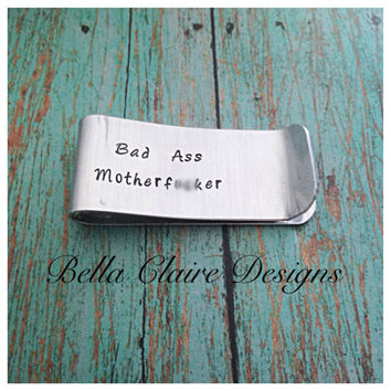 Mature* Bad A** Motherf**ker Money Clip Bad Motherf**cker money clip Bad Ass Money Clip Gand Stamped Mens Money Clip Pulp Fiction inspired