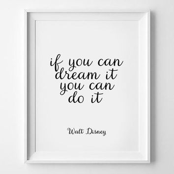 Nursery Quote,Motivational Print,Nursery Wall Art,Child Room Decor,Typography Print,WALT DISNEY QUOTE,If You Can Dream It You Can Do It