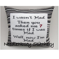 Cross Stitch Pillow Funny Quote Gray Pillow Mad by NeedleNosey