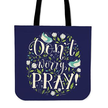 Don't Worry Pray Linen Tote Bag